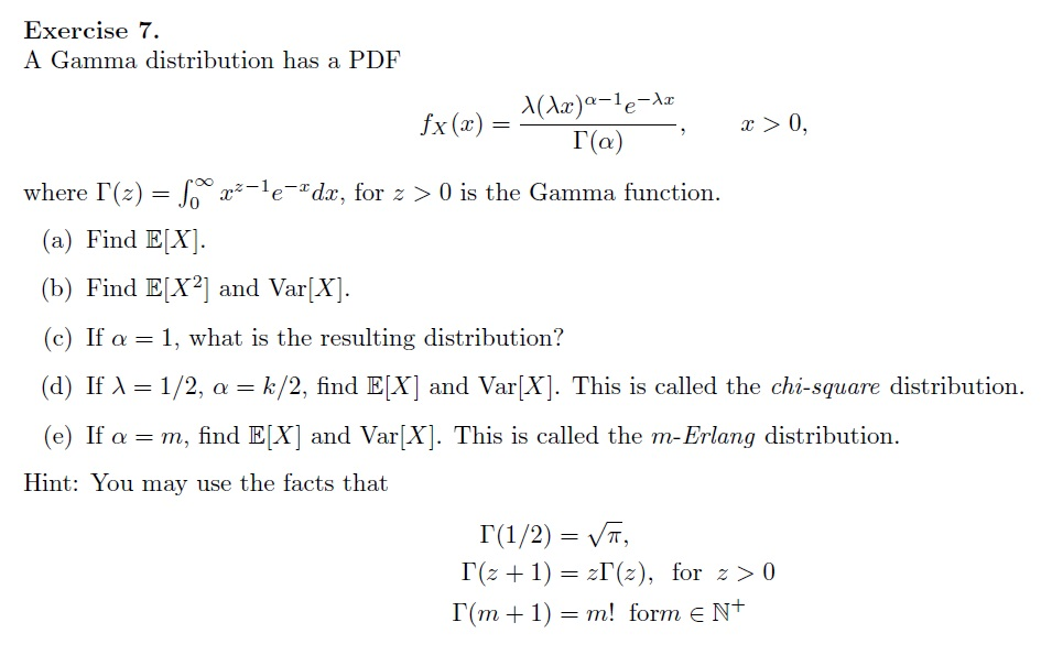 Solved: Exercise 7  A Gamma Distribution Has A PDF Fx (x