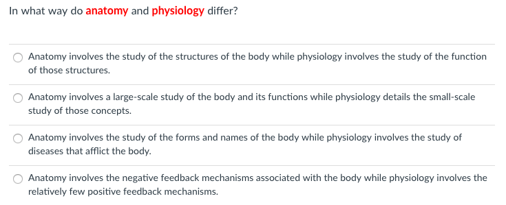 Solved In What Way Do Anatomy And Physiology Differ O An