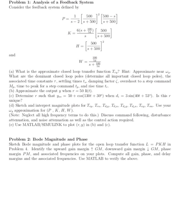 Problem 1: Analysis of a Feedback System Consider the feedback system defined by 500 -s s- 2 s+500s+500 6(s+豊)[ 500 s +500 50