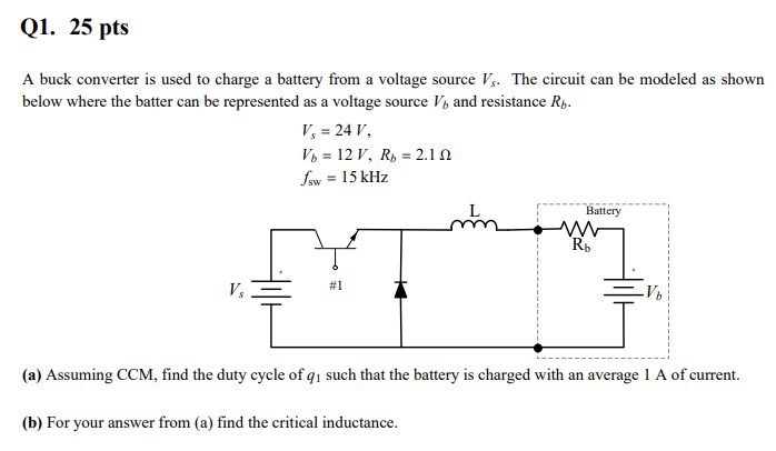 Solved  A Buck Converter Is Used To Charge A Battery From