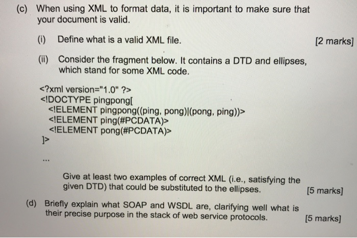 Solved: (c) When Using XML To Format Data, It Is Important