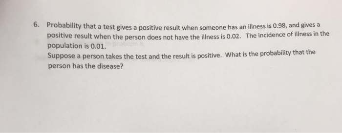 Solved: 6  Probability That A Test Gives A Positive Result