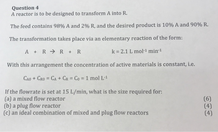 solved question 4 a reactor is to be designed to transfor