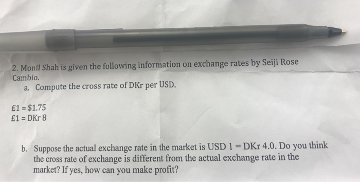 2 Monil Shah Is Given The Following Information On Exchange Rates By Seliji Rose Cambio
