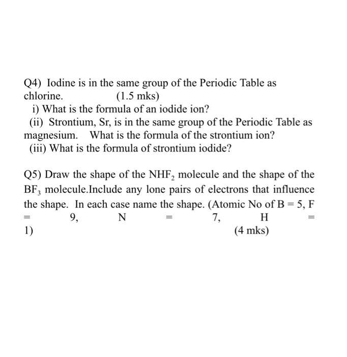Solved Q4 Iodine Is In The Same Group Of The Periodic Ta