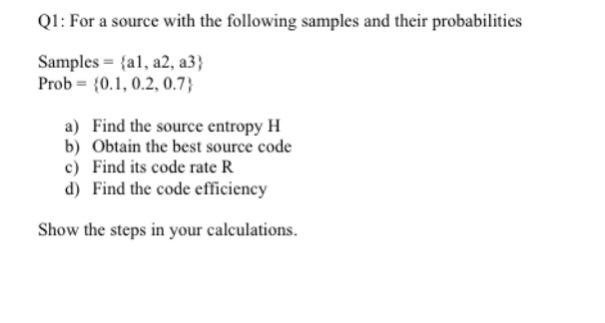 Solved: Q1: For A Source With The Following Samples And Th ...