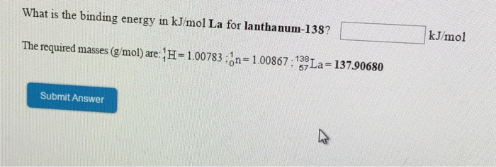 Solved What Is The Binding Energy In Kjmol La For Lantha