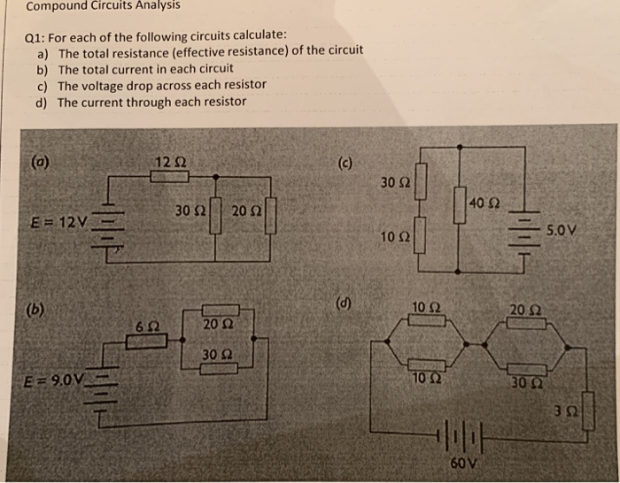 Compound Circuits Analysis Q1: For each of the following circuits calculate: a) The total resistance (effective resistance) o