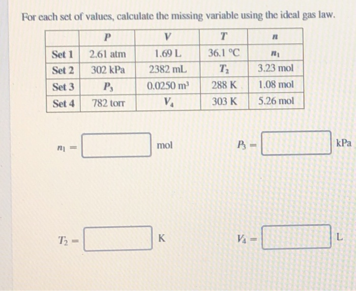 Solved: For Each Set Of Values, Calculate The Missing Vari ...