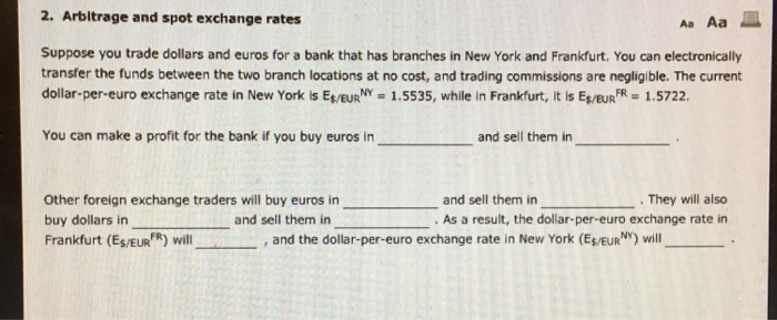 Arbltrage And Spot Exchange Rates Aa Suppose You Trade Dollars Euros For