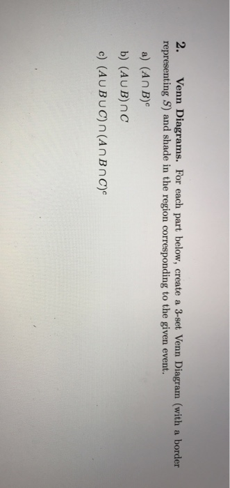Solved 2 Venn Diagrams For Each Part Below Create A 3