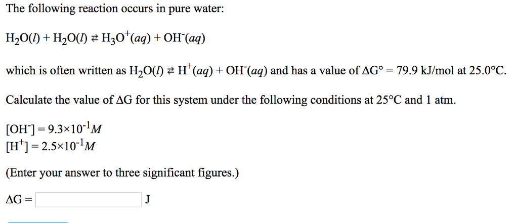 Solved: The Following Reaction Occurs In Pure Water: H20