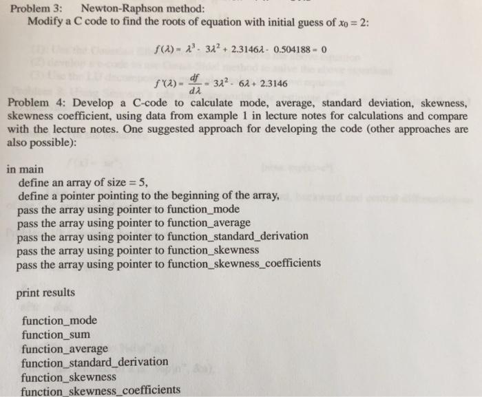Solved: Problem 3: Newton-Raphson Method: Modify A C Code