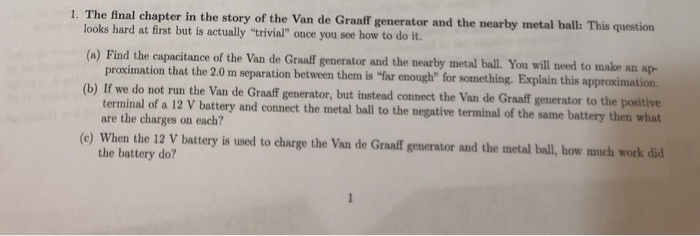 1. The final chapter in the story of the Van de Graaff generator and the nearby metal ball: looks hard at first but is actual