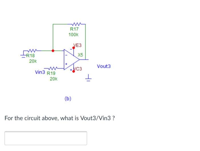 R17 100k ЕЗ R18 X5 20k Vout3 C3 Vin3 R19 For The Circuit Above