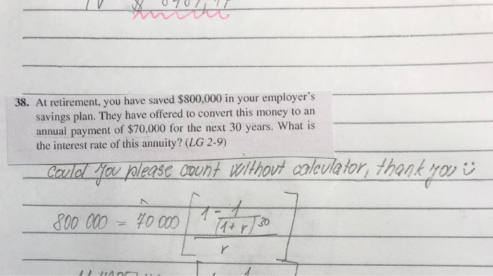 Solved: 38  At Retirement, You Have Saved $800,000 In Your