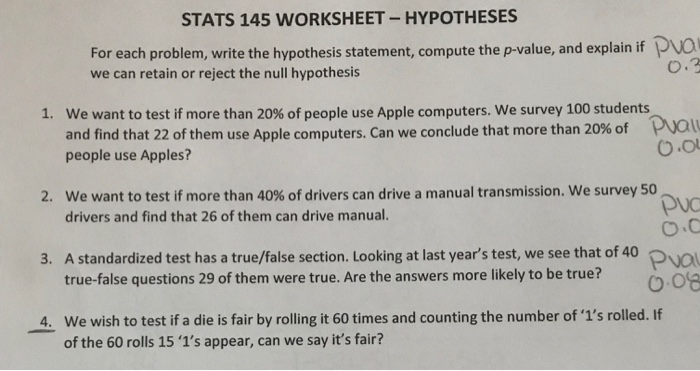 STATS 145 WORKSHEET-HYPOTHESES For each problem, write the hypothesis  statement, compute the