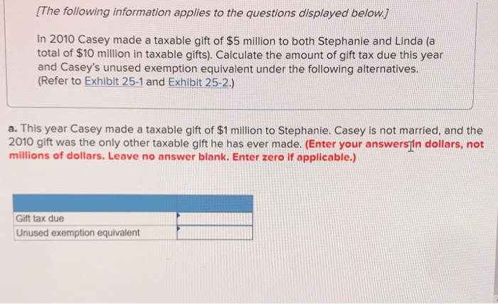 In 2010 casey made a taxable gift of $7. 2 million. | chegg. Com.