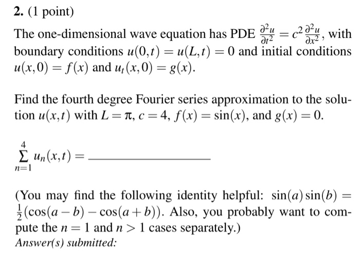 Solved: 2  (1 Point) The One-dimensional Wave Equation Has