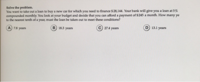 a01cc43a517243 Solve the problem You want to take out a loan to buy a new car for
