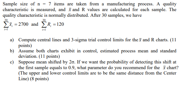 Sample size of n 7 items are taken from a manufacturing process. A quality characteristic is measured, and x and R values are