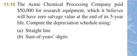 Solved: 11-13 The Acme Chemical Processing Company Paid $5