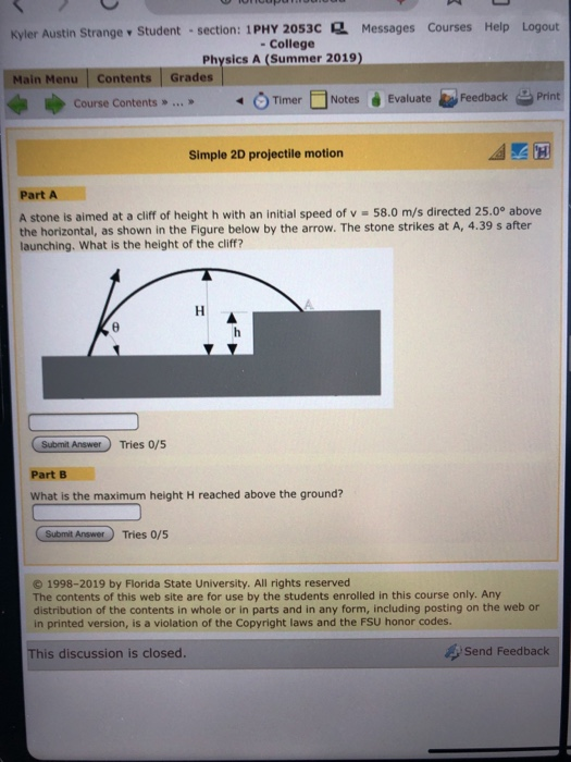 Solved: Kyler Austin Strange Student Section: 1PHY 2053C M