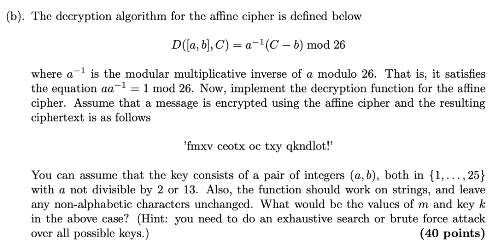 Solved: (b)  The Decryption Algorithm For The Affine Ciphe