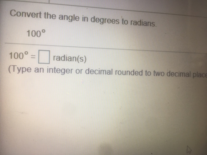 Convert The Angle In Degrees To Radians 100 00 Radian S