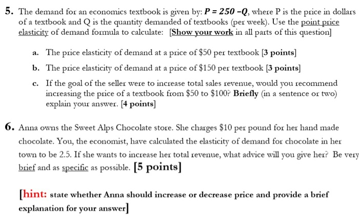 Solved 5 The Demand For An Economics Textbook Is Given B