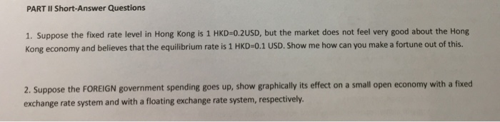 PART II Short Answer Questions 1 Suppose The Fixed Rate Level In Hong Kong