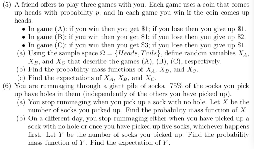 Solved: (5) A Friend Offers To Play Three Games With You