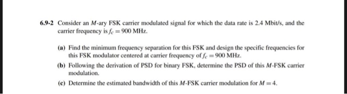 6 9-2 Consider An M-ary FSK Carrier Modulated Sign