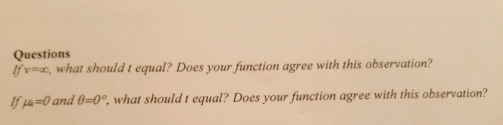 Questions İfv-a, what should t equal? Does your function agree with this observation? u-0 and 0-0°, what should t equal? Does