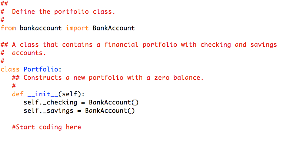 Solved: In PYTHON: Finish Coding The Portfolio Class Which