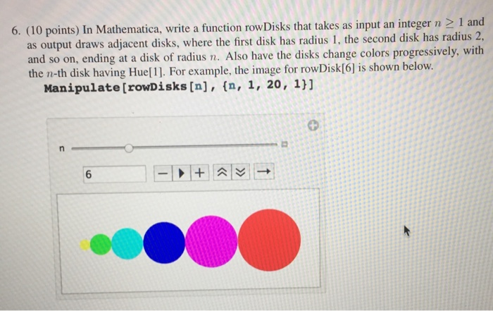 In Mathematica, Write A Function RowDisks That Tak    | Chegg com