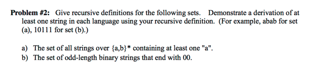 Problem #2: Give Recursive Definitions For The Following Sets. Demonstrate  A Derivation Of
