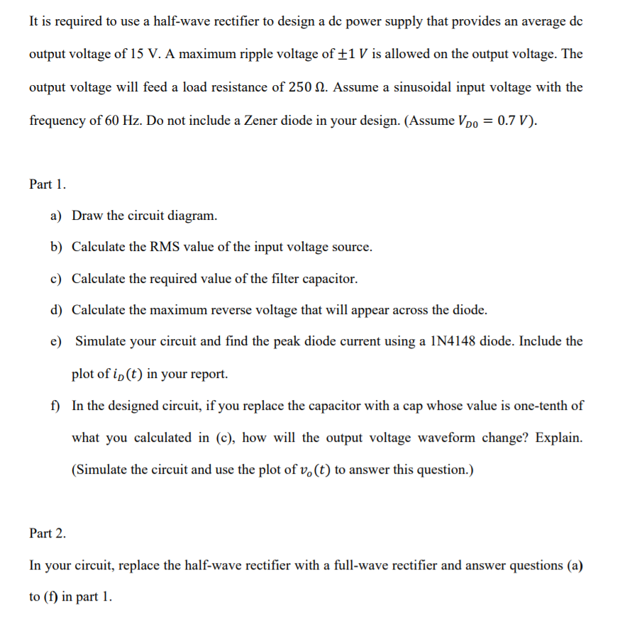 Solved: It Is Required To Use A Half-wave Rectifier To Des ... on