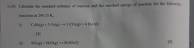 -16. Calculate the standard enthalpy of reaction and the standard energy of reaction for the following reactions at 298.15 K,