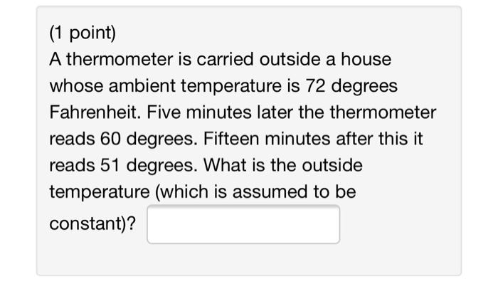 What Degrees Is It Outside >> Solved 1 Point A Thermometer Is Carried Outside A House