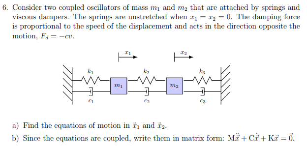 Solved: 6  Consider Two Coupled Oscillators Of Mass Mi And
