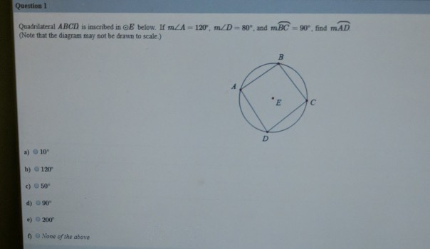 Solved question 1 quadrilateral abcd is inscribed in oe b question 1 quadrilateral abcd is inscribed in oe below if mza note that the diagram ccuart Gallery