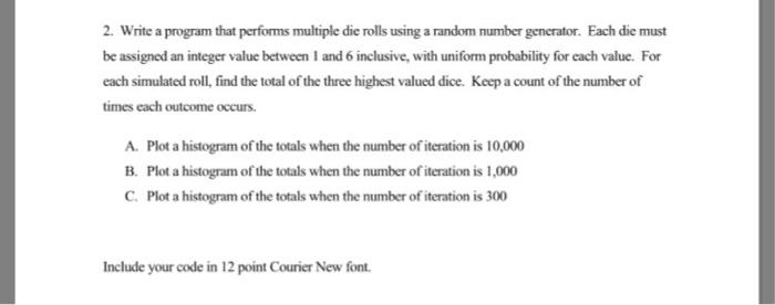 Solved: Write A Program That Performs Multiple Die Rolls U