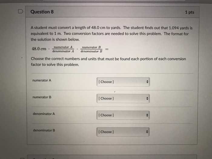 D Question 8 1 Pts A Student Must Convert A Length Of 48 0 Cm To Yards