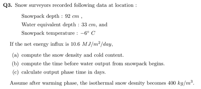 Snow Surveyors Recorded Following Data At Location Snowpack Depth 92 Cm