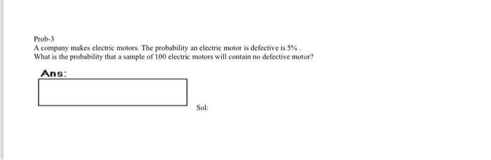 Prob 3 A Company Makes Electric Motors The Probability An Motor Is Defective