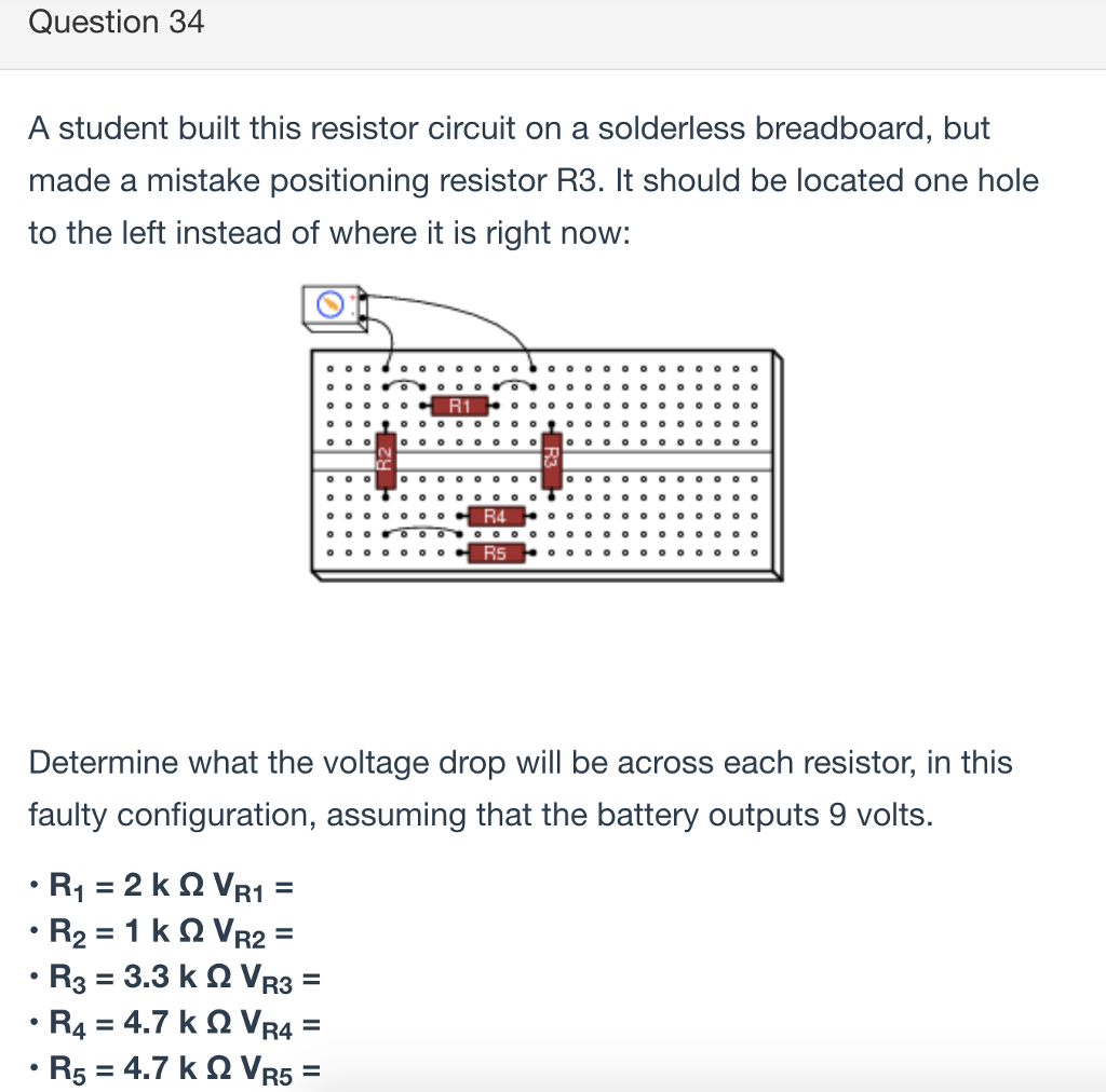 Solved Hello This Question Is For My Intro To Electronic The Basic Circuit Training We Did Today 34 A Student Built Resistor On Solderless Breadboard But Made