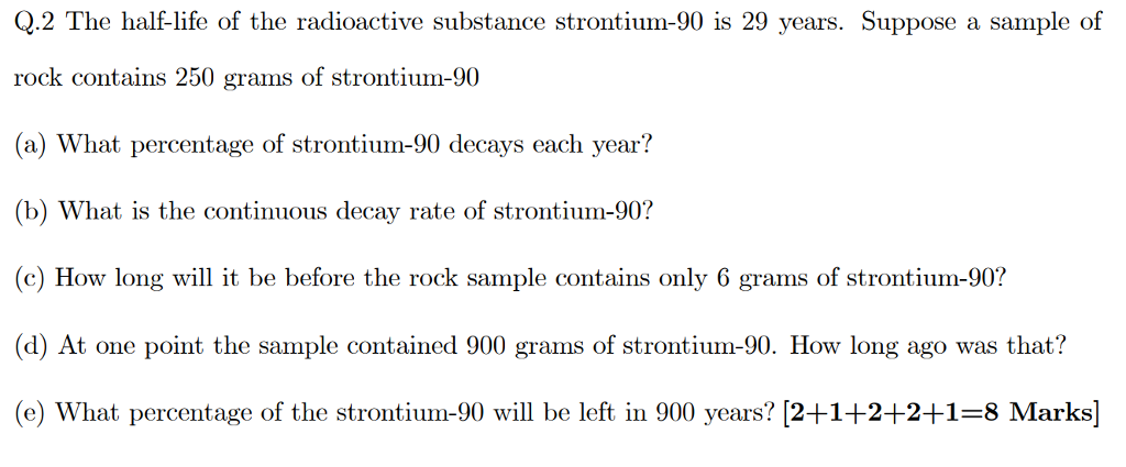 Q2 The Half Life Of Radioactive Substance Strontium 90 Is 29