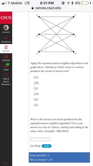 Solved:   Il T-Mobile LTE @1*6%) 0-+ 6:21 PM Canvas csun e