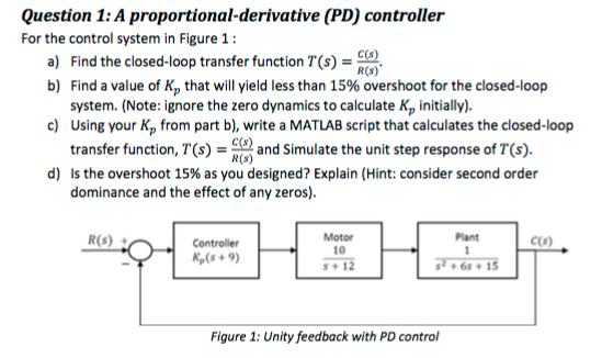 Solved: Question 1: A Proportional-derivative (PD) Control